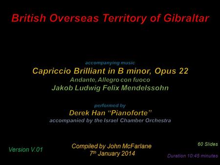 Compiled by John McFarlane 7 th January 2014 7 th January 2014 60 Slides Duration 10:45 minutes Version V.01.