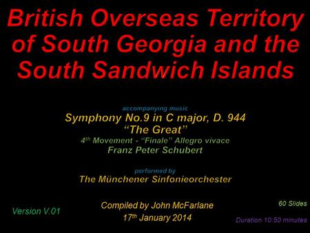 Compiled by John McFarlane 17 th January 2014 60 Slides Duration 10:50 minutes Version V.01.