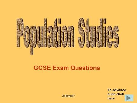 AEB 2007 GCSE Exam Questions To advance slide click here.