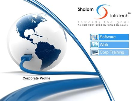 Corporate Profile Software Web Corp Training. Company Overview Established: 2004 An ISO 9001:2008 Certified 100 % Reliable and respected enterprise.