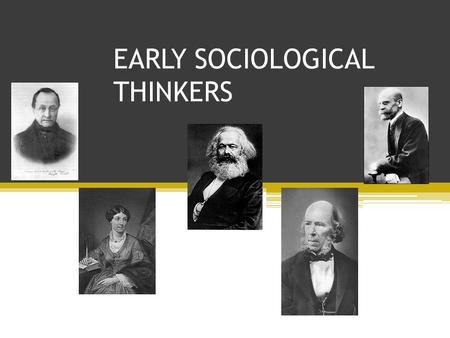 EARLY SOCIOLOGICAL THINKERS. HOW DID IT BEGIN? In the mid nineteenth century, the world saw massive growth in industrialization and in turn urbanization.