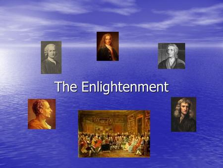 The Enlightenment Important terms Absolutism: A system of government in which a monarch is the only source of power Absolutism: A system of government.