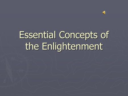 Essential Concepts of the Enlightenment. Terms to know ► Enlightenment ► despotism.