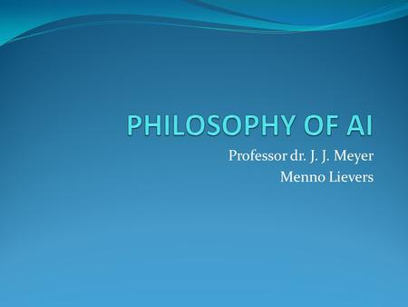 Professor dr. J. J. Meyer Menno Lievers. WHAT IS THINKING? Conceptual problem? Empirical problem? What is the task of philosophy? Is philosophy a science?
