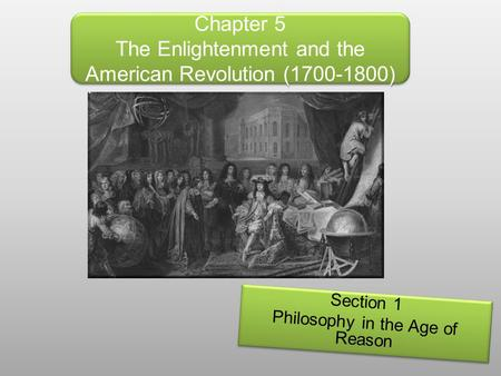 Chapter 5 The Enlightenment and the American Revolution ( )