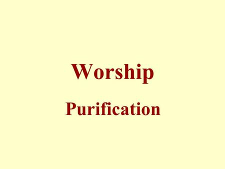 Worship Purification. Lesson 31 Purification - Toiletry.