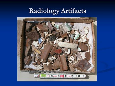 Radiology Artifacts.