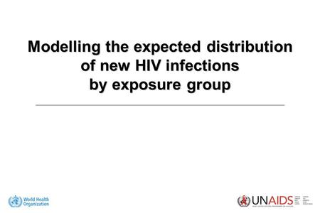 Modelling the expected distribution of new HIV infections by exposure group.