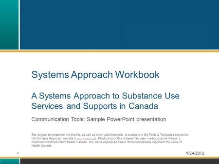 Systems Approach Workbook A Systems Approach to Substance Use Services and Supports in Canada Communication Tools: Sample PowerPoint presentation The original.