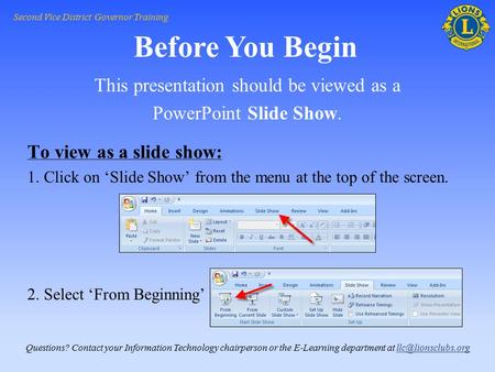 This presentation should be viewed as a PowerPoint Slide Show. To view as a slide show: 1. Click on 'Slide Show' from the menu at the top of the screen.