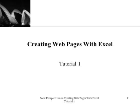 XP New Perspectives on Creating Web Pages With Excel Tutorial 1 1 Creating Web Pages With Excel Tutorial 1.