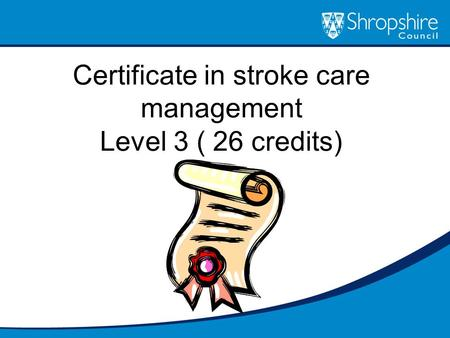 Certificate in stroke care management Level 3 ( 26 credits)