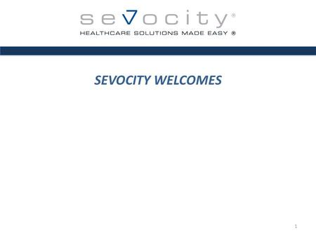 SEVOCITY WELCOMES 1. AGENDA Introductions Key Responsibilities Review of Key Information Major Project Steps – Review 2.
