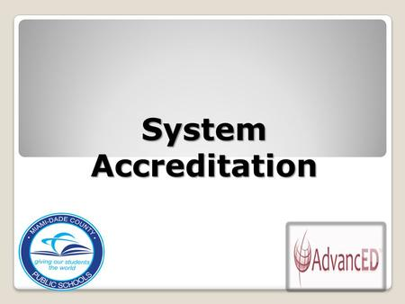 System Accreditation. An international institution that brings together three of the largest U.S.-based accreditation agencies: Southern Association of.