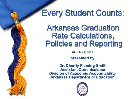 March 29, 2011. Agenda Section A: The Four Year Adjusted Cohort Graduation Rate Section B: Graduation Rate Goals and Targets Section C: Reporting Section.