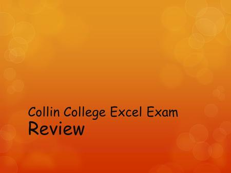 Collin College Excel Exam Review. True In Excel worksheets, rows are designated using numbers while columns are designated using letters.