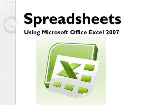 Using Microsoft Office Excel 2007