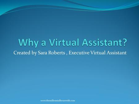 Created by Sara Roberts, Executive Virtual Assistant www.themillennialhousewife.com.