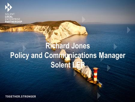Richard Jones Policy and Communications Manager Solent LEP.