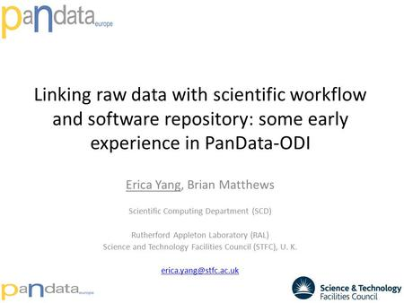 Linking raw data with scientific workflow and software repository: some early experience in PanData-ODI Erica Yang, Brian Matthews Scientific Computing.
