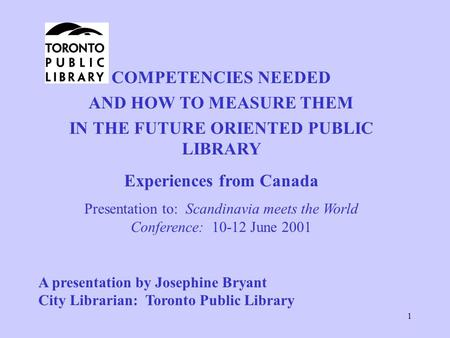 IN THE FUTURE ORIENTED PUBLIC LIBRARY Experiences from Canada