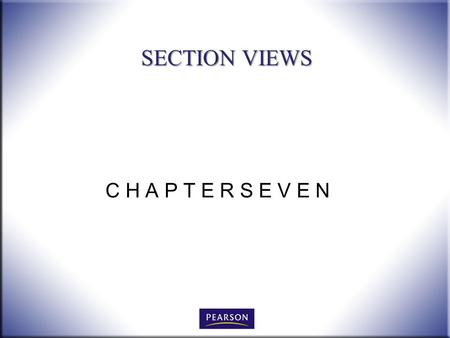 SECTION VIEWS C H A P T E R S E V E N.
