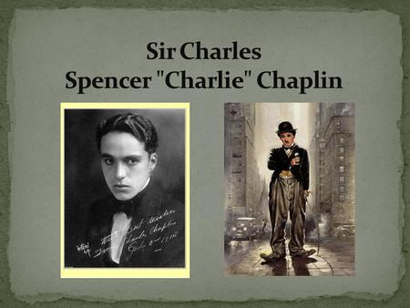 Charles Spencer Chaplin was born on 16 April 1889 to Hannah Chaplin (née Hill) and Charles Chaplin At the time of his birth, Chaplin's parents were both.