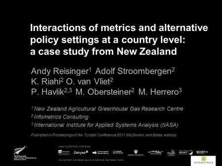 Leading Partners in Science Interactions of metrics and alternative policy settings at a country level: a case study from New Zealand Andy Reisinger 1.