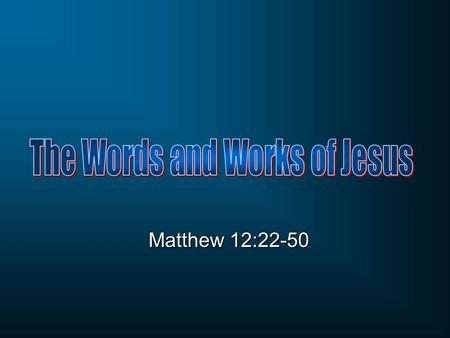 Matthew 12:22-50. 12:1-8 The disciples of Jesus pick grain on the Sabbath 12:9-21 Jesus heals a man's withered hand on the Sabbath Sabbath controversies.