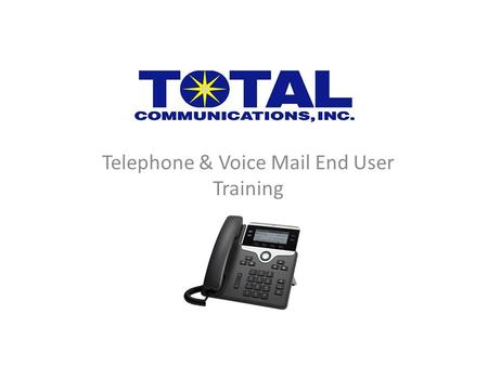 Telephone & Voice Mail End User Training. Overview  The new system should be fully live & receiving incoming calls on Wednesday morning, August 13 th.