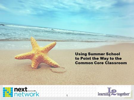 Using Summer School to Point the Way to the Common Core Classroom 1.