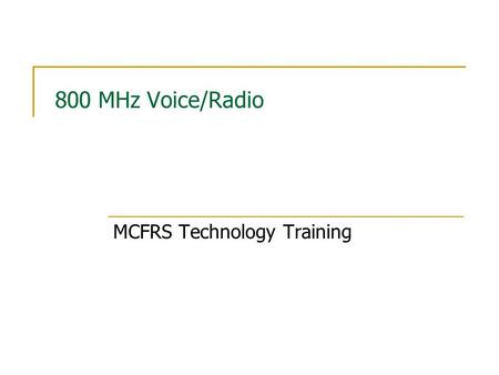 800 MHz Voice/Radio MCFRS Technology Training Model II Portable Radio & W4 Mobile Radio Scan Dir Page Call Sel.