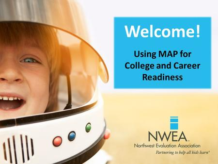 Using MAP for College and Career Readiness
