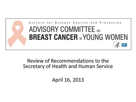 Review of Recommendations to the Secretary of Health and Human Service April 16, 2013.