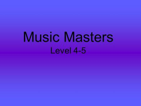 Music Masters Level 4-5. Notes & Rests quarter note 1 beat.