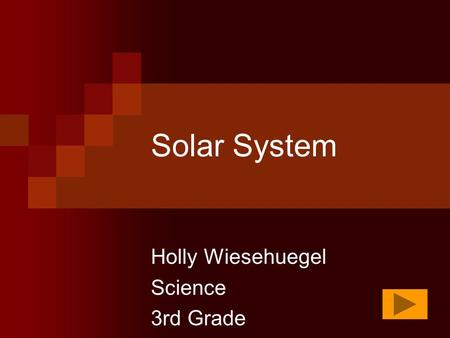 Solar System Holly Wiesehuegel Science 3rd Grade.