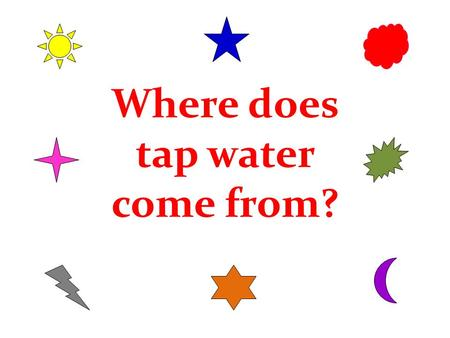 Where does tap water come from?. Modern waterworks and water towers.