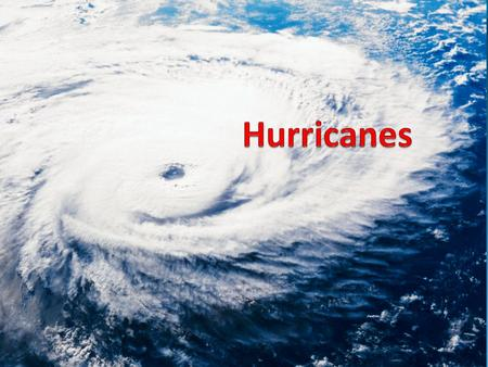 What is a hurricane? A severe, rotating tropical storm with heavy rains and cyclonic winds exceeding 74 mph.