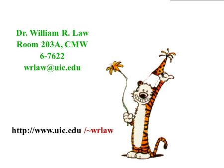 Dr. William R. Law Room 203A, CMW 6-7622
