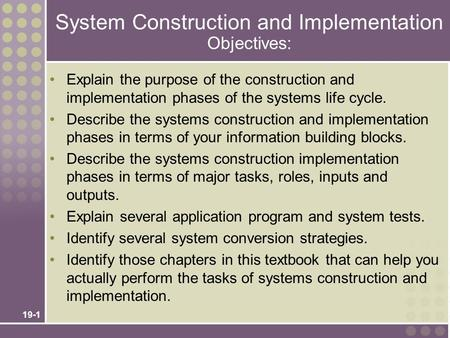 System Construction and Implementation Objectives: