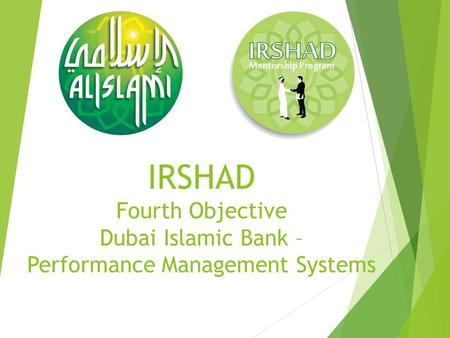 IRSHAD Fourth Objective Dubai Islamic Bank – Performance Management Systems.