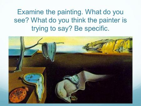 Examine the painting. What do you see? What do you think the painter is trying to say? Be specific.