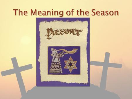 The Meaning of the Season. I Cor. 15:1 Moreover, brethren, I declare unto you the gospel which I preached unto you, which also ye have received, and wherein.