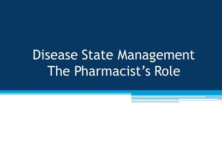 Disease State Management The Pharmacist's Role