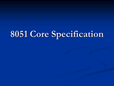 8051 Core Specification.