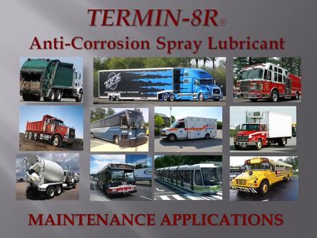 MAINTENANCE APPLICATIONS. MAINTENANCE APPLICATIONS FOR MOTOR COACHES.