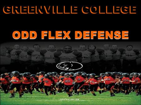 GREENVILLE COLLEGE ODD FLEX DEFENSE.