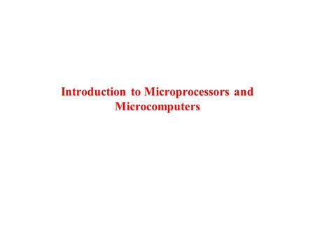 Introduction to Microprocessors and Microcomputers.
