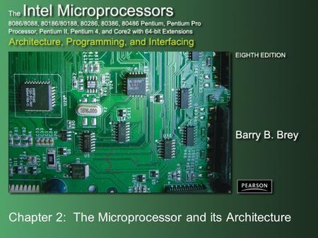 Chapter 2: The Microprocessor and its Architecture.