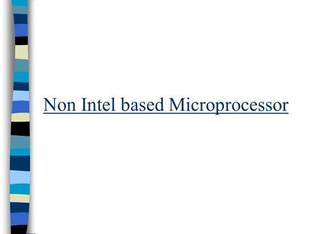 Non Intel based Microprocessor What is a microprocessor? A microprocessor is an integrated circuit built on a tiny piece of silicon. It contains thousands,